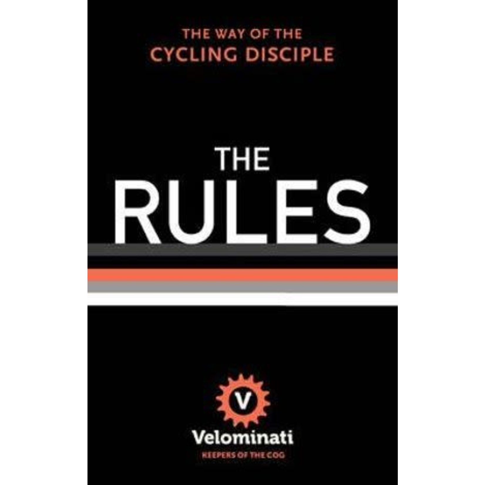 The Rules- The Way of the Cycling Disciple By: The Velominati hardcover