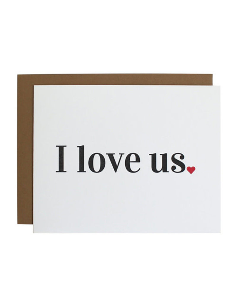 Chez Gagné Letterpress Chez Gagné Letterpress 1017 - I Love Us