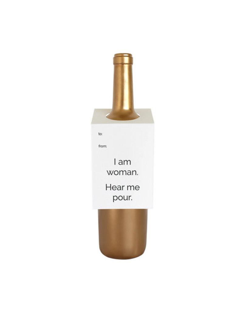 Chez Gagné Letterpress Chez Gagné Letterpress Wine & Spirit Tag - I Am Woman Hear Me Pour