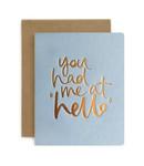 Bespoke Letter Press Bespoke Letterpress Greeting Card - You Had Me at Hello (foil)