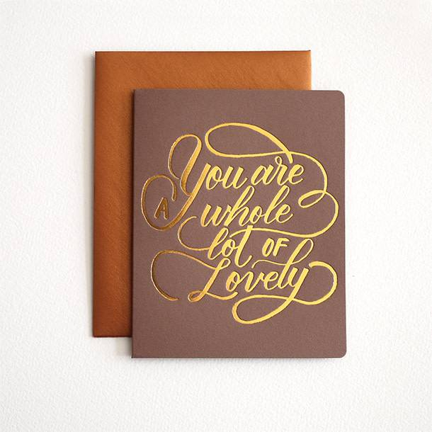 Bespoke Letter Press Bespoke Letterpress Greeting Card - Whole Lot of Lovely (foil)