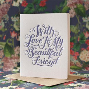 Bespoke Letter Press Bespoke Letterpress Greeting Card - With love to my beautiful friend (foil)