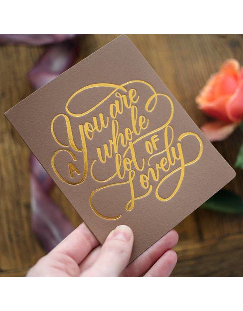 Bespoke Letter Press Bespoke Letterpress Greeting Card - Whole Lot of Lovely (foil)