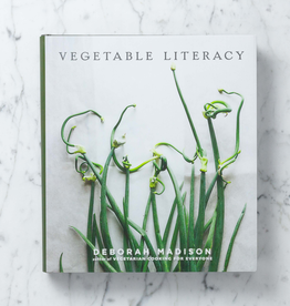 Vegetable Literacy: Cooking and Gardening with Twelve Families from the Edible Plant Kingdom, with over 300 Deliciously Simple Recipes