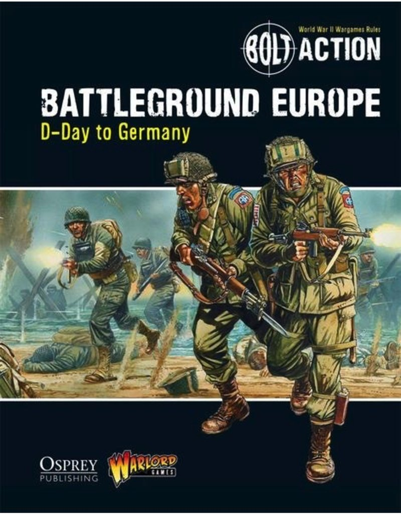 Bolt Action Bolt Action: Battleground Europe D-Day to Germany Rulebook