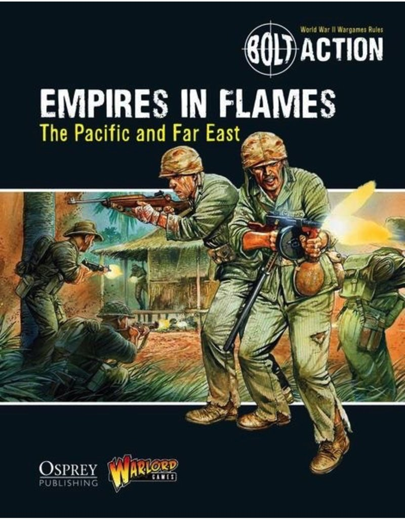 Bolt Action Bolt Action: Empires in Flames - The Pacific and the Far East Rulebook