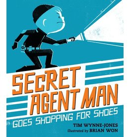 Harper Collins Secret Agent Man Goes Shopping for Shoes by Tim Wynne-Jones; Illustrated by Brian Won