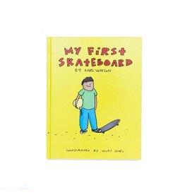 KARL WATSON MY FIRST SKATEBOARD BY KARL WATSON