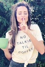 NO TALKIE TIL COFFEE