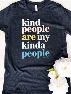 Kind People Are My Kinda People Tee -