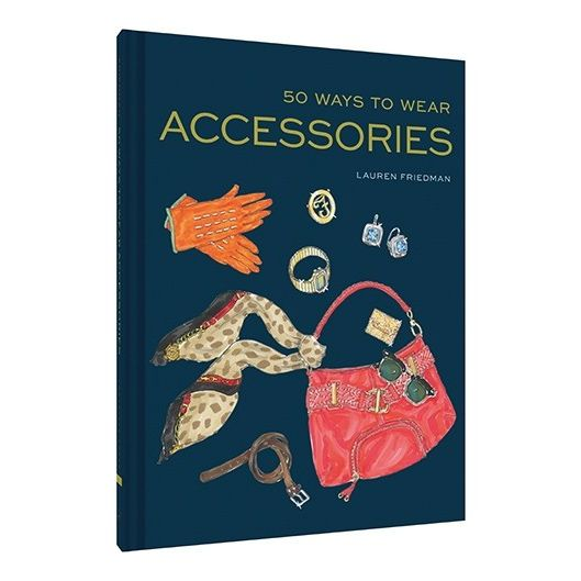 hachette book group 50 ways to wear accessories