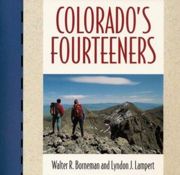 Independent Books Colorado's Fourteeners: The Classic Guide to Colorado's Fourteeners