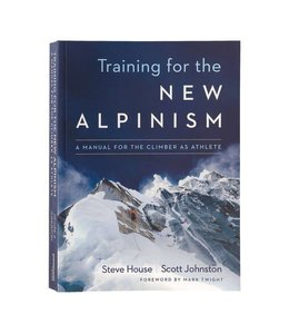 Patagonia Training for the New Alpinism: A Manual for the Climber as Athlete