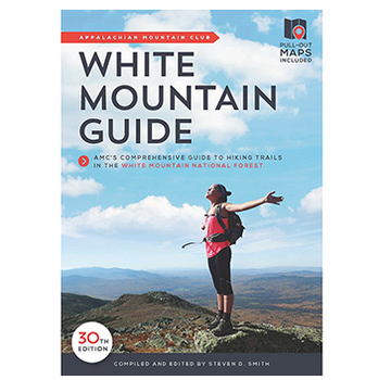 Appalachian Mountain Club White Mountain Guide, 30th Edition
