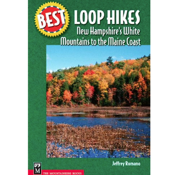Mountaineers Books Best Loop Hikes: New Hampshire's White Mountainss To The Maine Coast