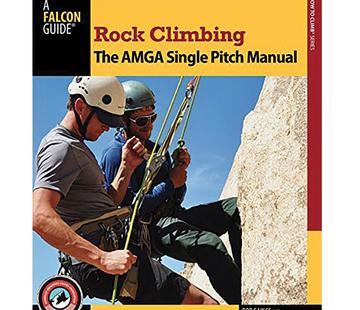 NATIONAL BOOK NETWRK Rock Climbing: The AMGA Single Pitch Manual