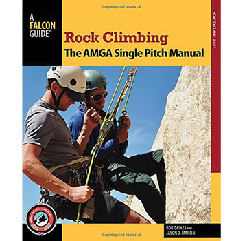 NATIONAL BOOK NETWRK Rock Climbing: The AMGA Single Pitch Manual