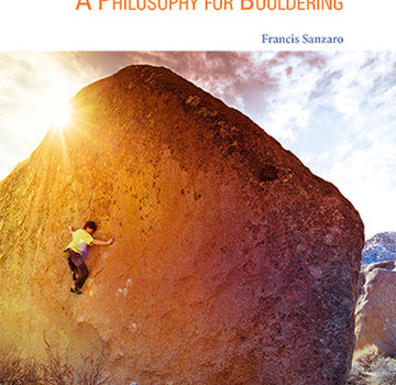 Sharp End Publishing The Boulder: A Philosophy For Bouldering