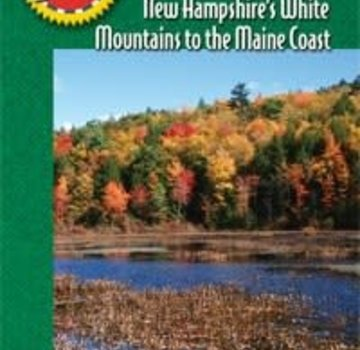 Mountaineers Books Best Loop Hikes :  New Hampshire's White Mountains to the Maine Coast