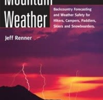Mountaineers Books Mountain Weather Backcountry Forecasting for Hikers, Campers, Climbers, Skiers, Snowboarders