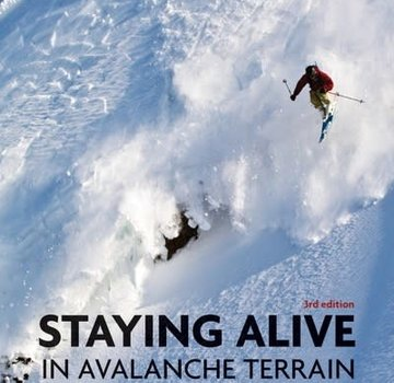 Mountaineers Books Staying Alive in Avalanche Terrain, 2nd Edition