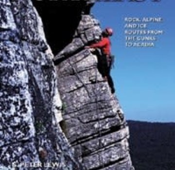 Mountaineers Books Selected Climbs in the Northeast Rock, Alpine, and Ice Routes from the Gunks to Acadia