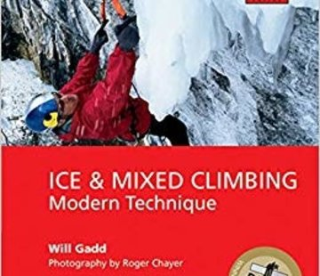 Mountaineers Books Ice & Mixed Climbing: Modern Techniques