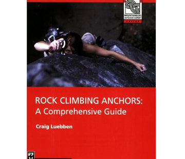 Mountaineers Books Rock Climbing Anchors: A Comprehensive Guide