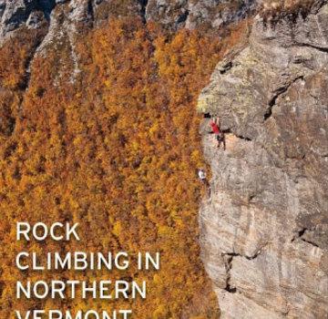 Travis Peckham Tough Schist: Rock Climbing in Northern Vermont