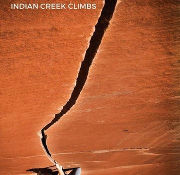 Independent Books CREEK FREAK: Indian Creek Climbs