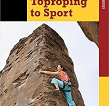 Falcon Guide Climbing: From Toproping to Sport