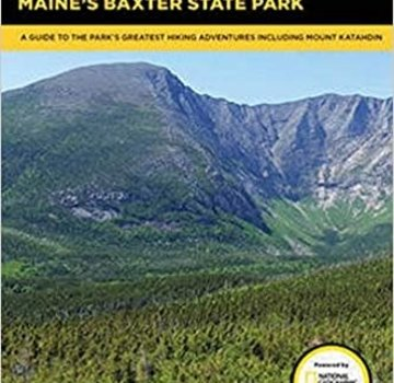 Falcon Guide Hiking Maine's Baxter State Park: A Guide to the Park's Greatest Hiking Adventures Including Mount Katahdin