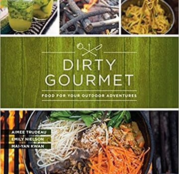 Mountaineers Books Dirty Gourmet: Food for Your Outdoor Adventures