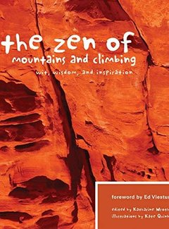 Mountaineers Books The Zen of Mountains & Climbing