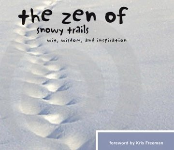 Mountaineers Books The Zen of Snowy Trails