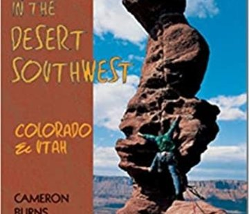Mountaineers Books Selected Climbs in the Desert Southwest: Colorado and Utah