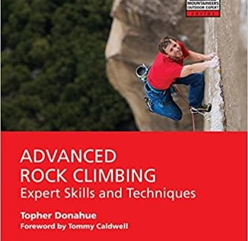 Mountaineers Books Advanced Rock Climbing: Expert Skills and Techniques