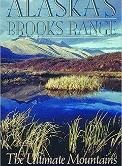 Mountaineers Books Alaska's Brooks Range: The Ultimate Mountains