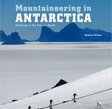 Mountaineers Books Mountaineering in Antarctica: Climbing in the Frozen South