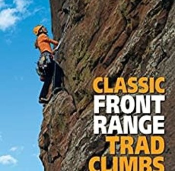 Mountaineers Books Classic Front Range Trad Climbs: Multi-Pitch Routes 5.4-5.8