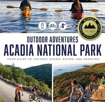 Appalachian Mountain Club AMC's Outdoor Adventures: Acadia National Park: Your Guide to the Best Hiking, Biking, and Paddling