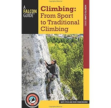 Falcon Guide Climbing: From Sport to Traditional Climbing