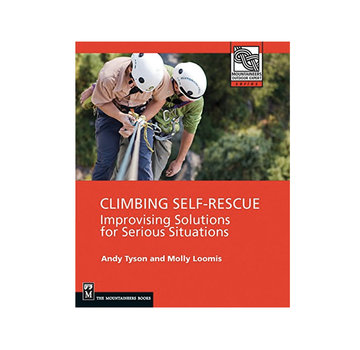 Mountaineers Books Climbing Self Rescue : Improvising Solutions for Serious Situations