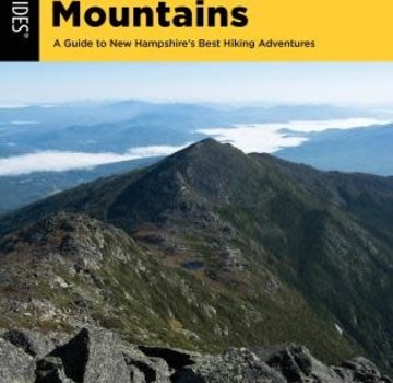 Falcon Guide Hiking the White Mountains A Guide to New Hampshire's Best Hiking Adventures