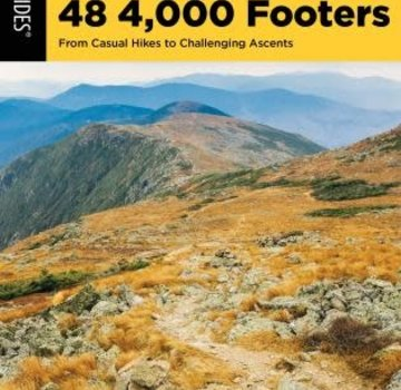 Falcon Guide Climbing New Hampshire's 48 4,000 Footers From Casual Hikes to Challenging Ascents