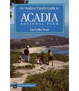 Mountaineers Books An Outdoor Family Guide to Acadia National Park