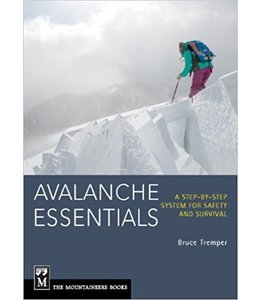 Mountaineers Books Avalanche Essentials : A Step-by-Step System for Safety and Survival