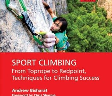 Mountaineers Books Sport Climbing: From Top Rope to Redpoint, Techniques for Climbing Success