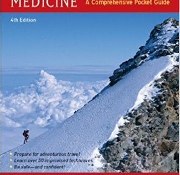 Adventure Medical Kits Wilderness & Travel Medicine,A Comprehensive Guide, 4th Edition,