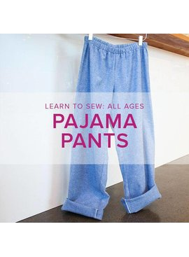 Karin Dejan Learn to Sew: Pajama Pants ALL AGES, Lake Oswego Store,  Monday, December 17, 6-9 pm